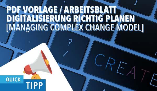 Digitalisierung richtig planen mit dem Managing Complex Change Model